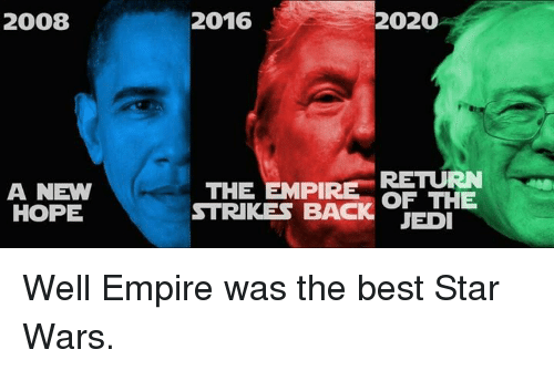 Best 2020 Memes 2008 a NEW HOPE 2016 2020 RETURN THE EMPI STRIKES BACK OF THE JEDI