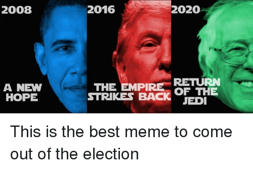 Best Memes Ever 2020 2008 a NEW HOPE 2016 2020 THE EMPIRE RETURN OF THE STRIKES BACK