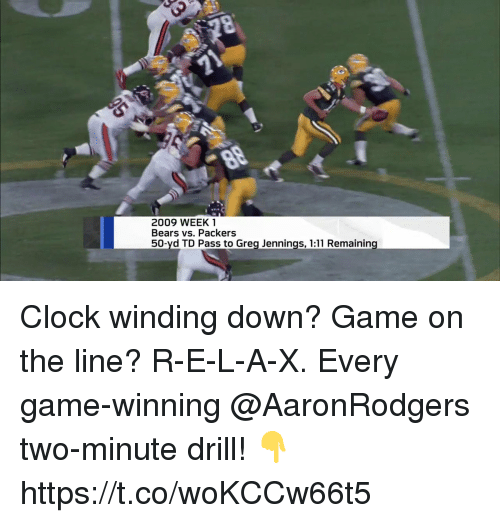 Clock, Memes, and Bears: 2009 WEEK 1  Bears vs. Packers  50-yd TD Pass to Grea Jennings, 1:11 Remaining Clock winding down? Game on the line? R-E-L-A-X.  Every game-winning @AaronRodgers two-minute drill! 👇 https://t.co/woKCCw66t5