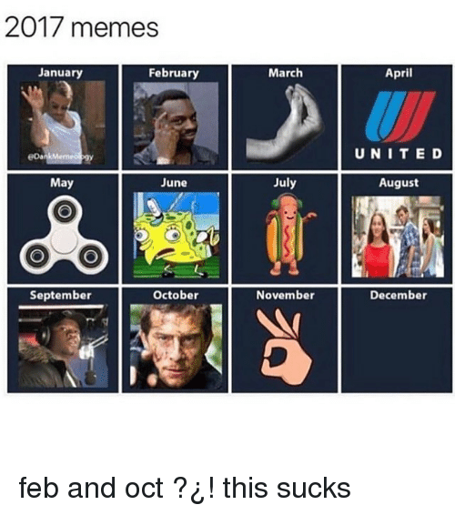 Memes, April, and 🤖: 201/memesS  January  February  March  April  eDa  UNITE D  May  June  July  August  September  October  November  December feb and oct ?¿! this sucks