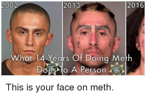 Funny Meme Faces 2016 : What years of doing meth does to a person this is
