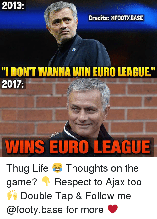 """Life, Memes, and Respect: 2013  Credits: FOOTY BASE  """"I DONT WANNA WIN EURO LEAGUE.""""  2017  WINS EURO LEAGUE Thug Life 😂 Thoughts on the game? 👇 Respect to Ajax too 🙌 Double Tap & Follow me @footy.base for more ❤️"""