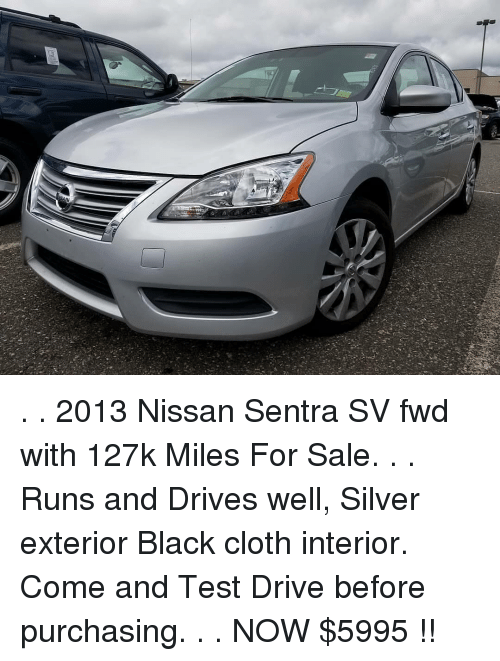 2013 Nissan Sentra Sv Fwd With 127k Miles For Sale Runs And Drives