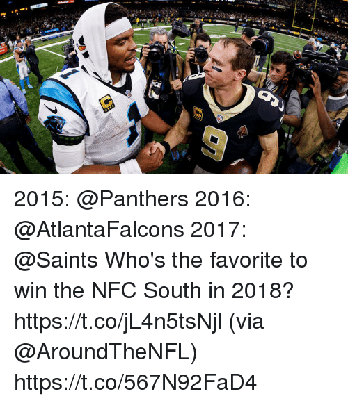 Memes, New Orleans Saints, and Panthers: 2015: @Panthers 2016: @AtlantaFalcons 2017: @Saints  Who's the favorite to win the NFC South in 2018? https://t.co/jL4n5tsNjl (via @AroundTheNFL) https://t.co/567N92FaD4