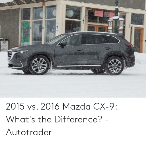 2015 vs 2016 Mazda CX-9 What's the Difference? - Autotrader