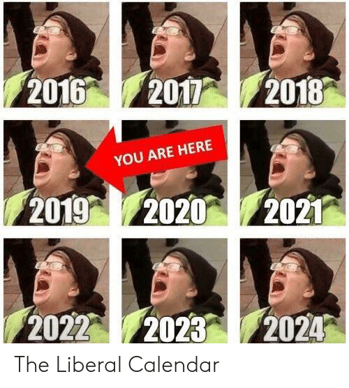 2020 Memes Calendar 2016 2012018 YOU ARE HERE 2019 2020 2021 2022 2023 2024 the