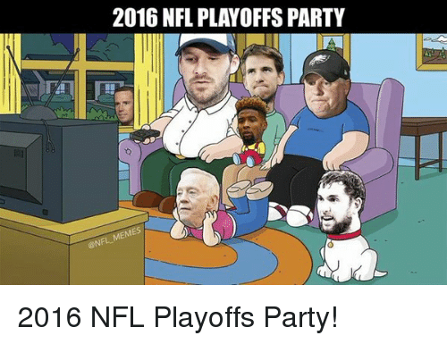 2016 Nfl Playoffs Party 2016 Nfl Playoffs Party Football Meme On Me Me
