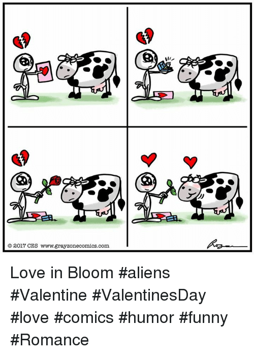 2017 ces www grayzonecomics com love in bloom aliens valentine valentinesday love 14420607 ✅ 25 best memes about funny romance funny romance memes