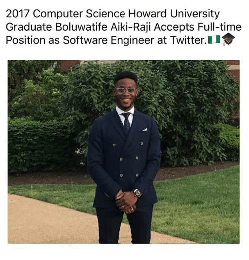 Memes, Twitter, and Computer: 2017 Computer Science Howard University  Graduate Boluwatife Aiki-Raji Accepts Full-time  Position as Software Engineer at Twitter.u