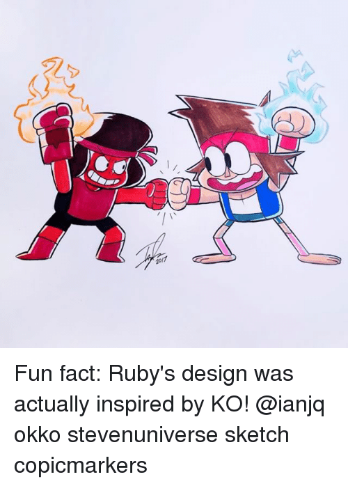 Memes, Design, and 🤖: 2017 Fun fact: Ruby's design was actually inspired by KO! @ianjq okko stevenuniverse sketch copicmarkers