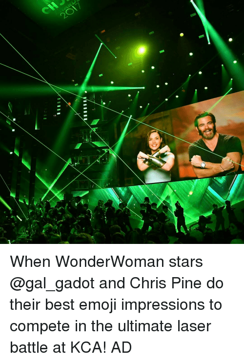 Chris Pine, Memes, and Gal Gadot: 2017 When WonderWoman stars @gal_gadot and Chris Pine do their best emoji impressions to compete in the ultimate laser battle at KCA! AD