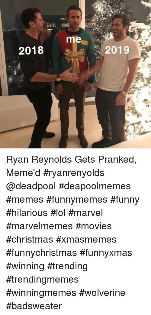 Funny Christmas Memes 2019.2018 2019 Ryan Reynolds Gets Pranked Meme D Ryanrenyolds