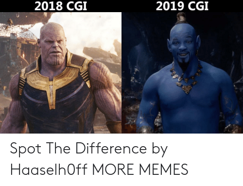 Dank, Memes, and Target: 2018 CGI  2019 CGI Spot The Difference by Haaselh0ff MORE MEMES