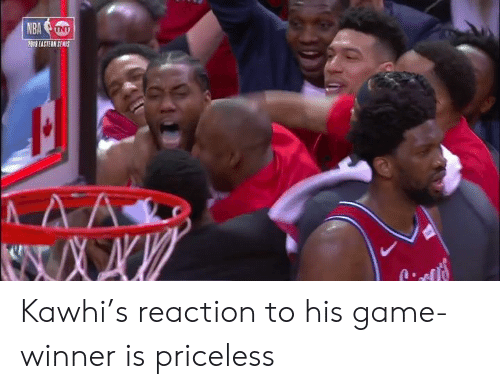 Game, Priceless, and  Reaction: 2019 EASTEAN SENIS Kawhi's reaction to his game-winner is priceless