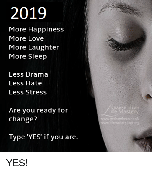 2019 More Happiness More Love More Laughter More Sleep Less Drama