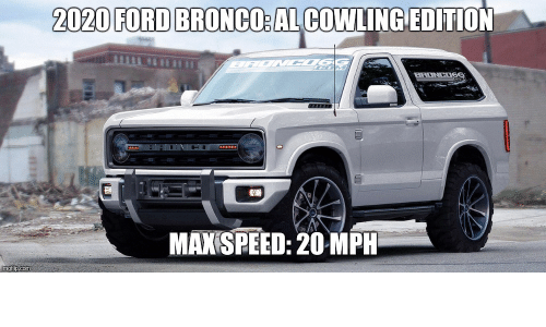 2020 ford bronco al cowling editio maxspeed 20 mph ford. Black Bedroom Furniture Sets. Home Design Ideas