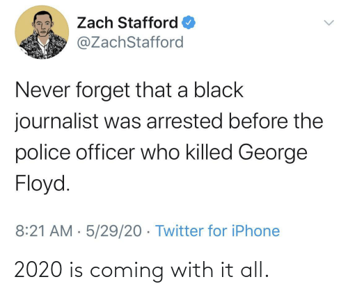 All, Coming, and Is Coming: 2020 is coming with it all.