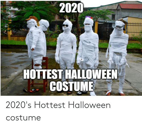 Halloween 2020 Funny 2020's Hottest Halloween Costume | Funny Meme on ME.ME