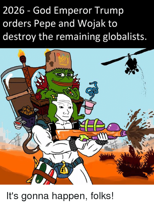 2026 god emperor trump orders pepe and wojak to destroy 6122006 2026 god emperor trump orders pepe and wojak to destroy the
