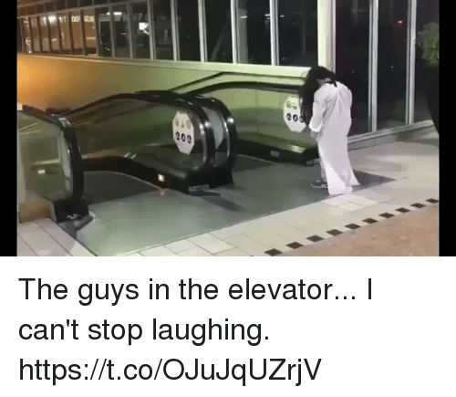 Funny, Laughing, and Stop: 20e  00 The guys in the elevator... I can't stop laughing. https://t.co/OJuJqUZrjV
