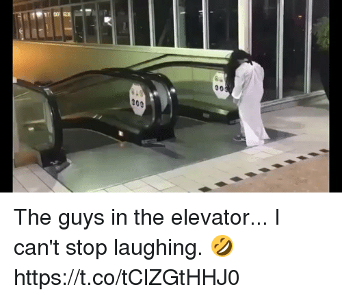 Hood, Laughing, and Stop: 20e  00 The guys in the elevator... I can't stop laughing. 🤣 https://t.co/tClZGtHHJ0