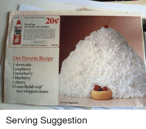 """Cream, Raspberry, and Blueberry: 20r off an  size Redd-wip""""product.  Our Favorite Recipe  I shortcake  I raspberry  I strawberry  l blueberry  l cherry  15 cans Reddi-wip  real whipped cream  Serving Suggestion Serving Suggestion"""