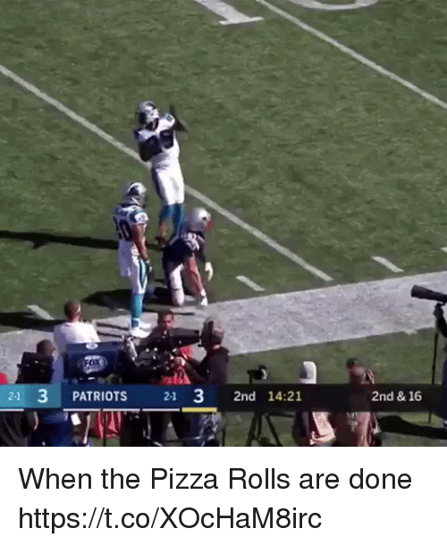 Patriotic, Pizza, and Tom Brady: 21 3 PATRIOTS 21  3 2nd 14:21  2nd & 16 When the Pizza Rolls are done https://t.co/XOcHaM8irc