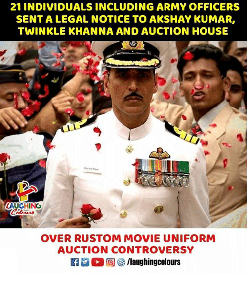 Army, House, and Movie: 21 INDIVIDUALS INCLUDING ARMY OFFICERS  SENT A LEGAL NOTICE TO AKSHAY KUMAR,  TWINKLE KHANNA AND AUCTION HOUSE  LAUGHING  OVER RUSTOM MOVIE UNIFORM  AUCTION CONTROVERSY