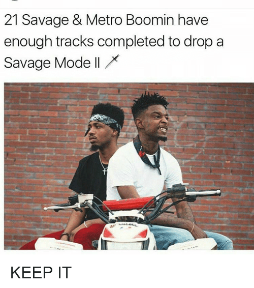 21 Savage & Metro Boomin Have Enough Tracks Completed To