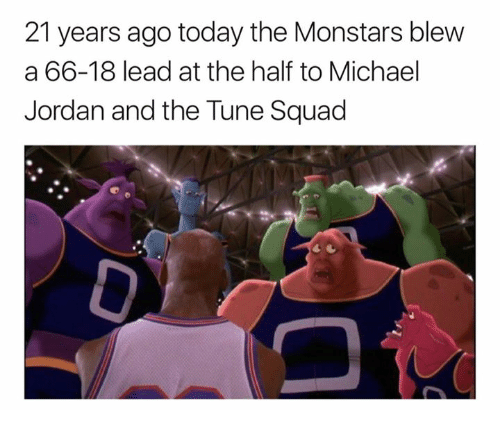 Michael Jordan, Squad, and Jordan: 21 years ago today the Monstars blew  a 66-18 lead at the half to Michael  Jordan and the Tune Squad