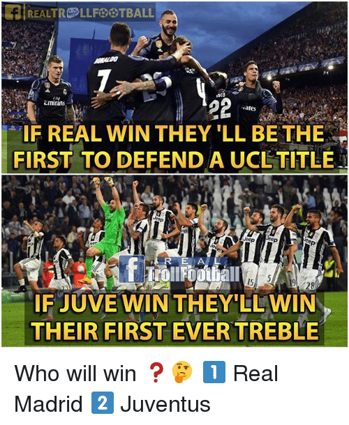 Memes, Real Madrid, and Juventus: 22  emirato  ares  IF REAL WIN THEY LL BETHE  FIRST TO DEFEND A UCL TITLE  R E A L  19 28  IF JUVE WIN THEY'LL WIN  THEIR FIRST EVER TREBLE Who will win ❓🤔 1️⃣ Real Madrid 2️⃣ Juventus