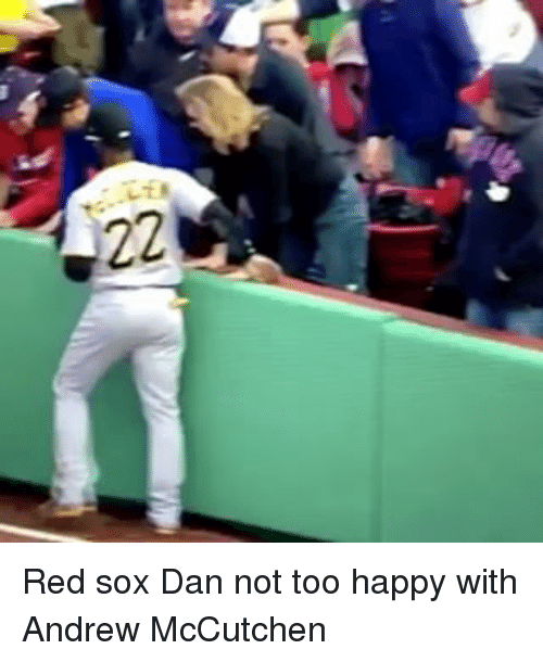 Mlb, Happy, and Red Sox: 22 Red sox Dan not too happy with Andrew McCutchen