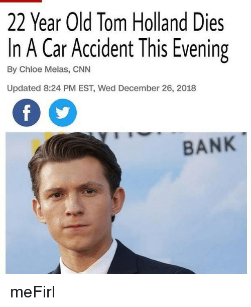 22 Year Old Tom Holland Dies in a Car Accident This Evening by Chloe