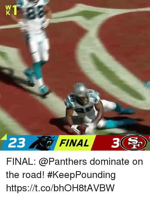 Memes, Panthers, and On the Road: 23  FINAL  3 FINAL: @Panthers dominate on the road! #KeepPounding https://t.co/bhOH8tAVBW