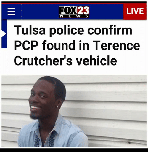 23 FOX LIVE N E W S Tulsa Police Confirm PCP Found in