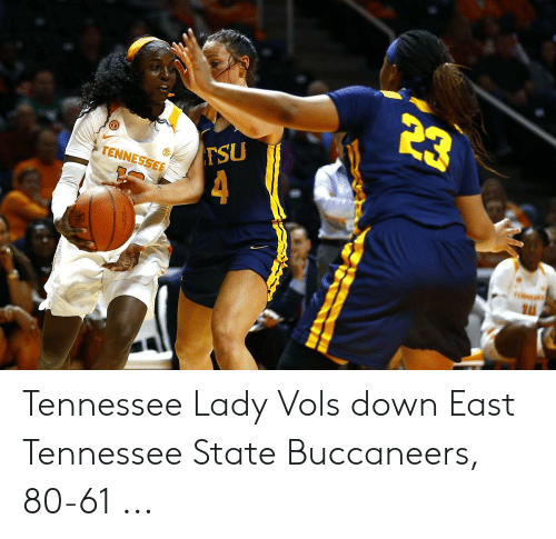 9c7f9c5d 23 TSU TENNESSEE 4 B Tennessee Lady Vols Down East Tennessee State ...
