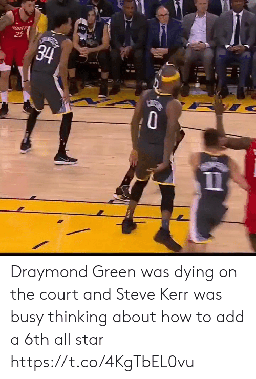 All Star, Draymond Green, and Sports: 24  34 Draymond Green was dying on the court and Steve Kerr was busy thinking about how to add a 6th all star https://t.co/4KgTbEL0vu