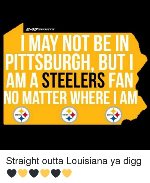 679306877d1 247SPORTS IMAY NOT BE IN PITTSBURGH BUT AM a STEELERS FAN NO MATTER ...