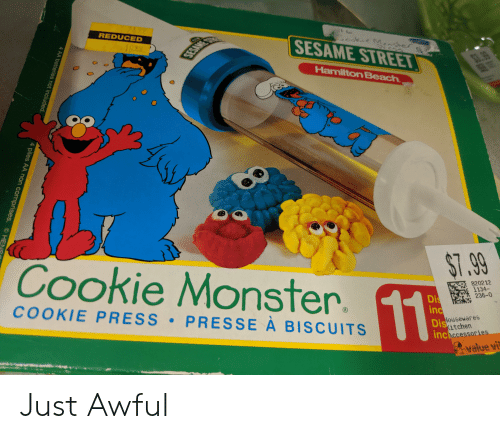 Cookie Monster, Monster, and Sesame Street: 2492  REDUCED  C  sedkne MSers  SESAME STREET  1999  SESAME  99  Hamilton Beach  $7.99  Cookie Monster.  8202 12  Dis l134-  236-0  COOKIE PRESS  inc  R  PRESSE À BISCUITS  Housewares  Diskitchen  incaccessories  value vi  BH  4 AA batteries not included.  4 piles AA non comprises.  O HEN Just Awful