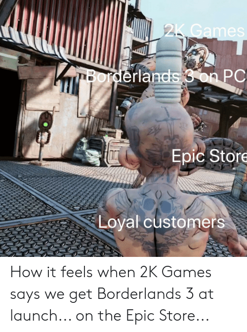25 Games Borderlands 3 on PC Epic Store Loyal Customers How