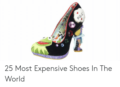25 Most Expensive Shoes in the World | Shoes Meme on ME.ME