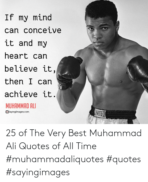 Ali, Muhammad Ali, and Best: 25 of The Very Best Muhammad Ali Quotes of All Time #muhammadaliquotes #quotes #sayingimages