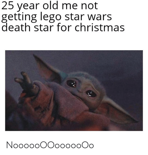 Christmas, Death Star, and Lego: 25 year old me not  getting lego star wars  death star for christmas NoooooOOoooooOo