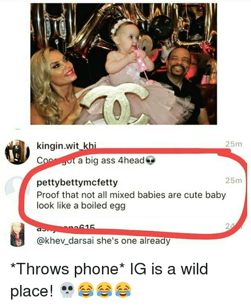 25m kingin wit khi cog jot a big ass 4head 8448179 ✅ 25 best memes about throwing phone throwing phone memes,Mixed Baby Memes