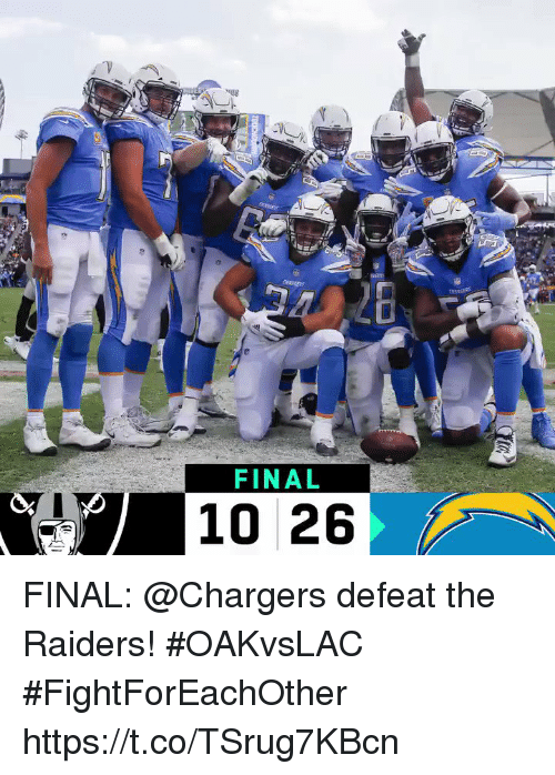 Memes, Chargers, and Raiders: 26  FINAL  10 26 FINAL: @Chargers defeat the Raiders! #OAKvsLAC  #FightForEachOther https://t.co/TSrug7KBcn