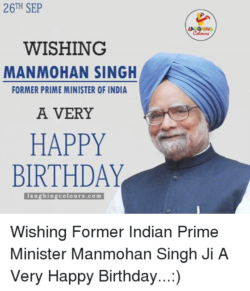 26TH SEP WISHING MAN MOHAN SINGH FORMER PRIME MINISTER OF INDIA a
