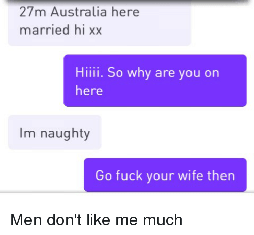 27m australia here married hi xx hiiii so why are 24168380 25 best im naughty memes was memes, and memes