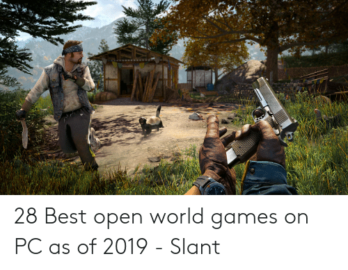 28 Best Open World Games on PC as of 2019 - Slant | Best Meme on ME ME