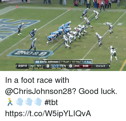 Memes, Tbt, and Good: 28 Chris Johnson | 7 Rush | 10 Yds | 1.4 Avg In a foot race with @ChrisJohnson28?  Good luck. 🏃💨💨💨 #tbt https://t.co/W5ipYLIQvA