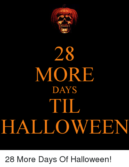 halloween memes and 28 more days til halloween 28 more days of